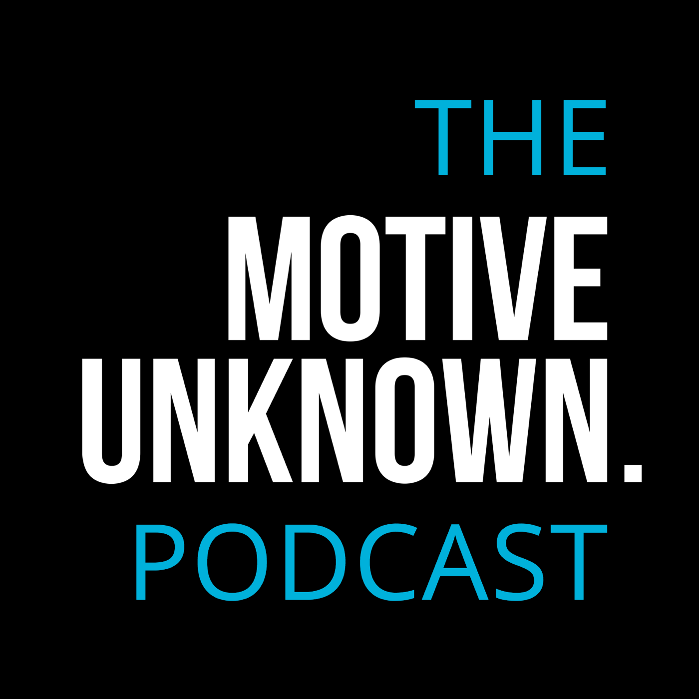 The Motive Unknown Podcast